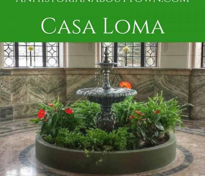Casa Loma, Travel Thursday