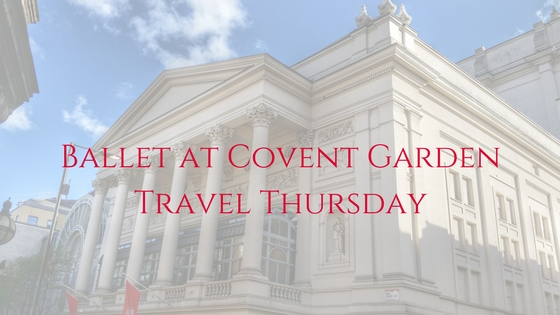 Throwback: Ballet at Covent Garden