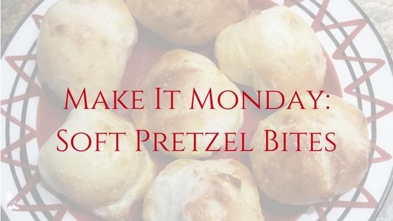 Soft Pretzels, Make It Monday
