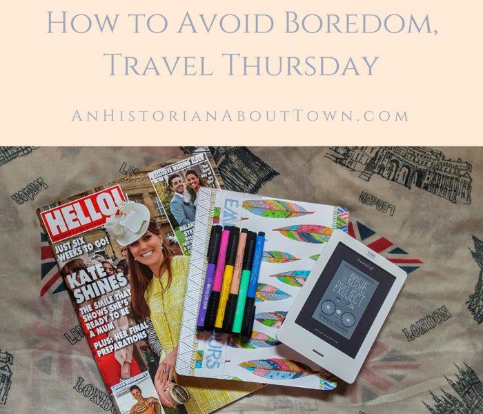 How to Avoid Boredom, Travel Thursday
