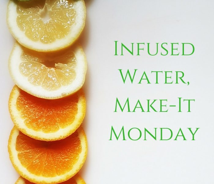 Infused Water, Make-It Monday