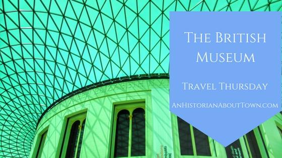 The British Museum, Travel Thursday
