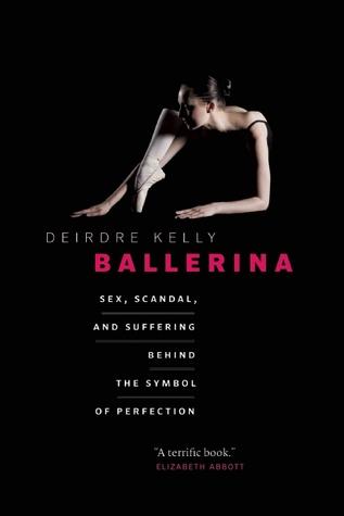 Ballerina, Scandal, Ballet, History, Deirdre Kelly, Dance