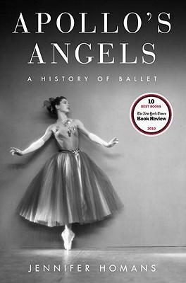 Apollo's Angels, A History of Ballet, History, Ballet, Dance, Jennifer Homans