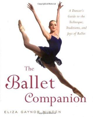 The Ballet Companion, Eliza Gaynor Minden, Ballet, Dance