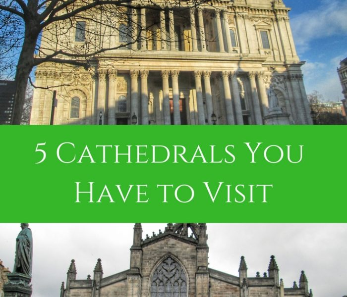 5 Cathedrals You Have to Visit