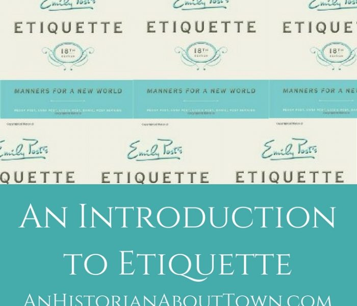 An Introduction to Etiquette and Mrs. Emily Post