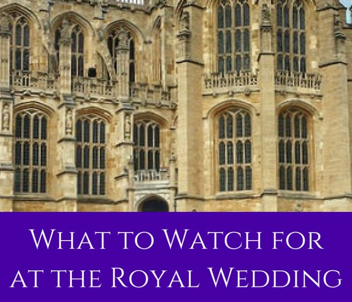 What to Watch For in the Royal Wedding