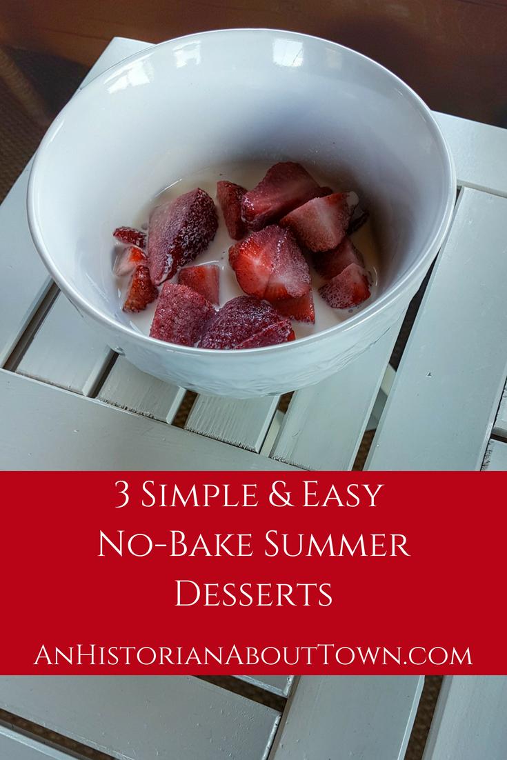 3 Simple & Easy No-Bake Summer Desserts