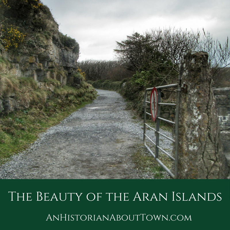 The Beauty of the Aran Islands, Travel Thursday | An Historian About Town