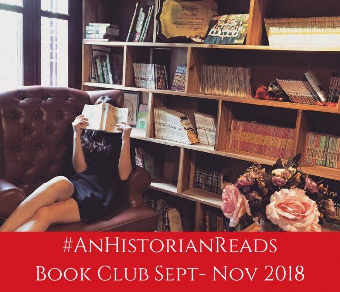 #AnHistorianReads Sept- Nov 2018 Book Club