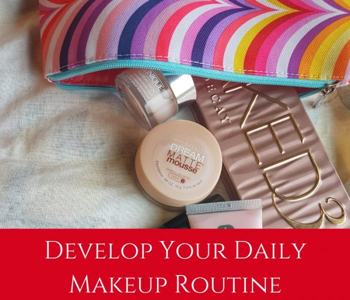 Develop Your Daily Makeup Routine, Style File Friday