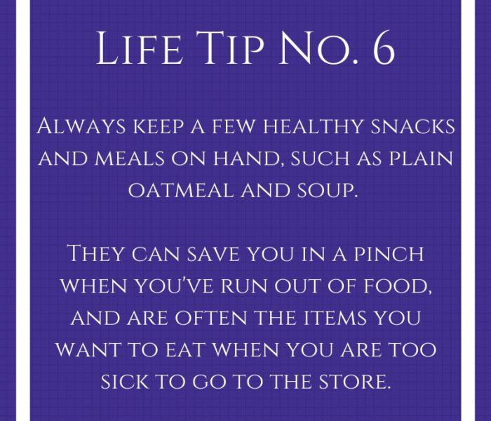 Life Tip No. 6- Healthy Snacks