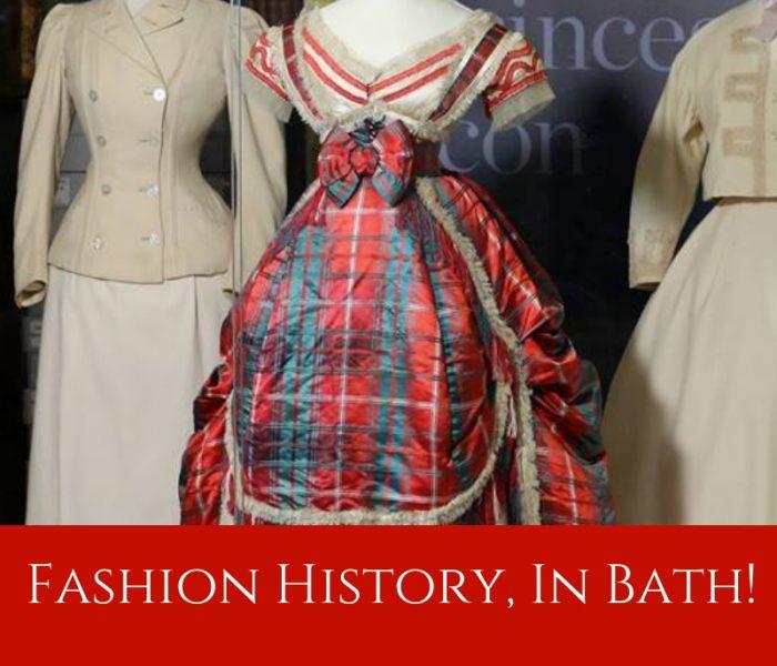 Fashion History, In Bath! Style File Friday
