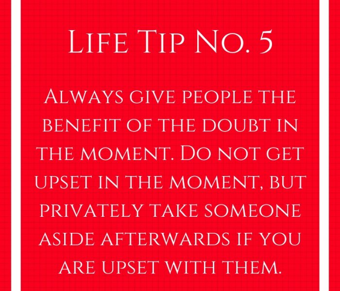 Life Tip No. 5- Benefit of the Doubt
