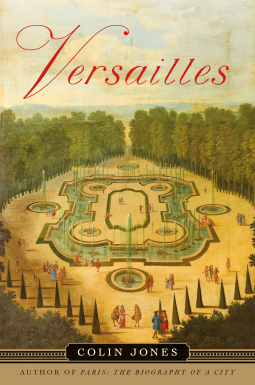 Colin Jones' Versailles, a history of the palace