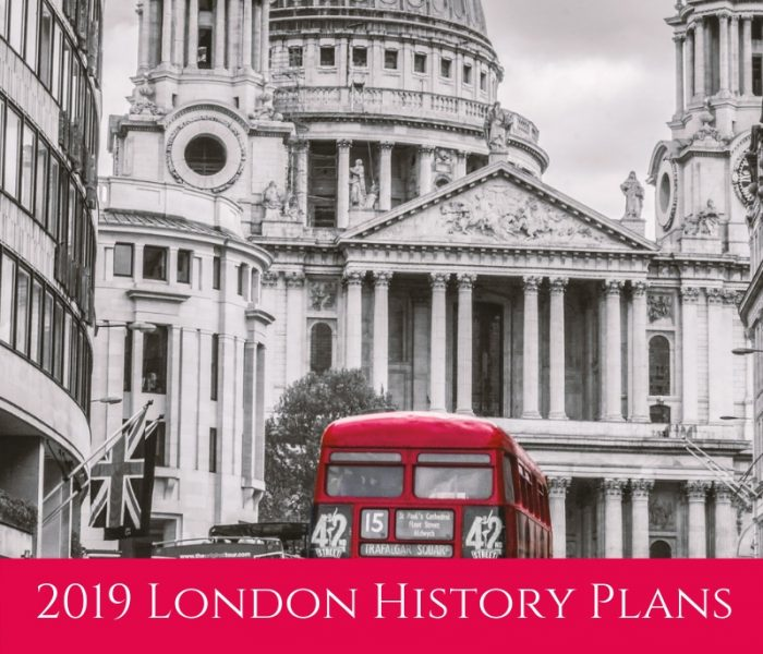 An Historian's 2019 London History Plans