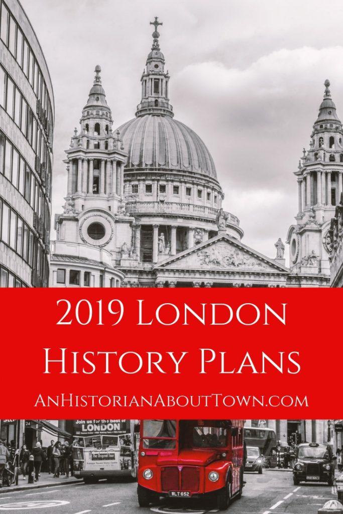 2019 London History Plans
