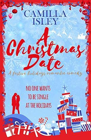 Camilla Isley's chick lit novel, A Christmas Date