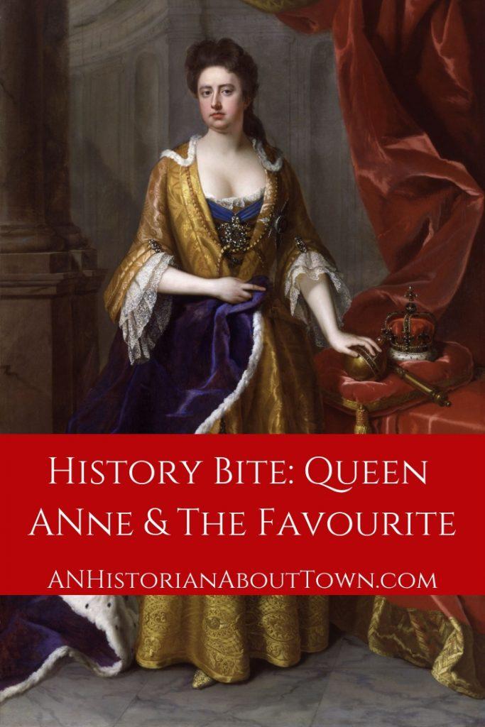 History Bite: Queen Anne & The Favourite