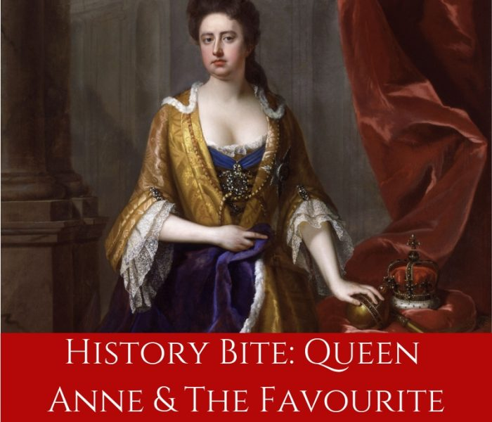 History Bite: The Favourite