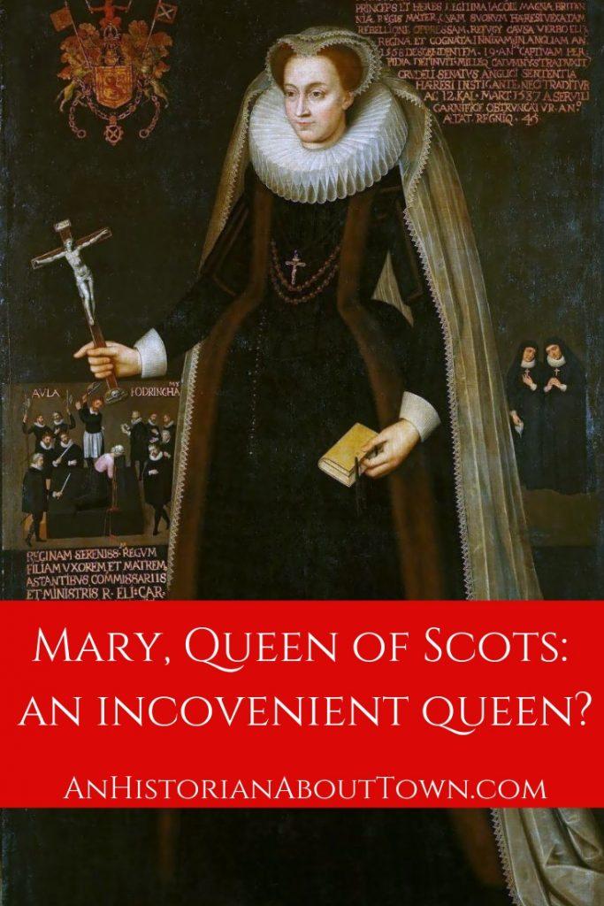 Mary, Queen of Scots: An Inconvenient Queen