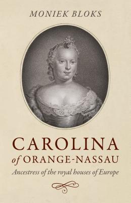 Carolina of Orange-Nassau by Moniek Bloks