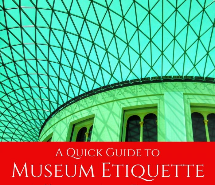 A Quick Guide to Museum Etiquette